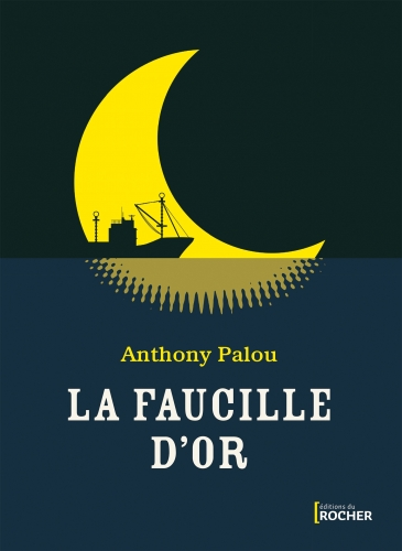 anthony palou,la faucille d'or,fruits et légumes,camille,éditions le rocher