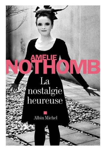 amélie nothomb,la nostalgie heureuse,une vie entre deux eaux,kierkegaard,la reprise