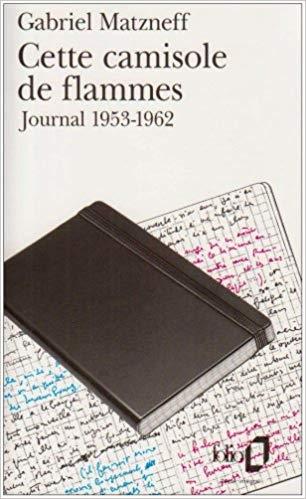 gabriel matzneff,marc-édouard nabe,cette camisole de flammes,nabe's dream,kamikaze,carnets noirs,littérature,journaux intimes d'écrivains