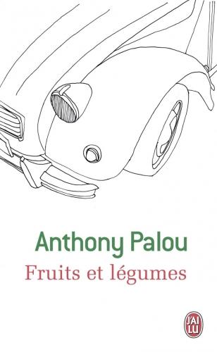anthony palou,fruits et légumes,camille,jean-edern hallier,albin michel