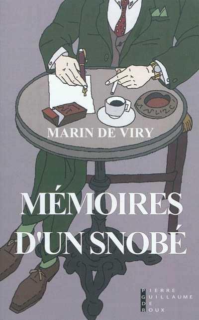 mémoires d'un snobé,marin de viry,pierre-guillaume de roux,mimétisme,snobisme,rené girard