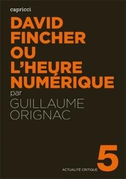 david fincher ou l'heure numérique,guillaume orignac,the social network,zodiac,panic room,the game,seven,critique cinématographique,capricci